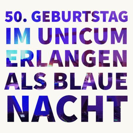 50. Geburtstag im Unicum Erlangen als blaue Nacht
